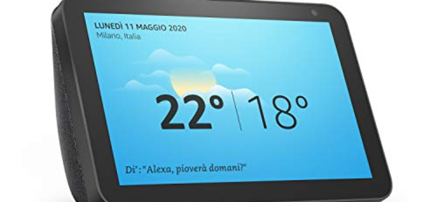 Echo Show 8 – GIA' IN SUPER SCONTO